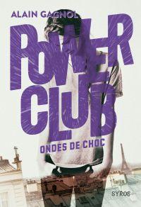 Power Club 2 : Ondes de choc
