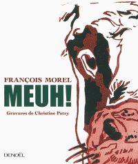 Meuh! | Morel, François. Auteur