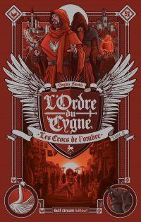 L'Ordre du cygne - tome 2 L...