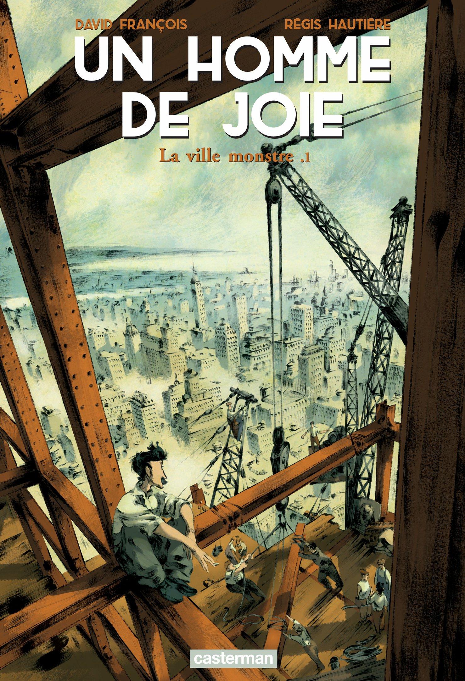 Un homme de joie (Tome 1) - La ville monstre