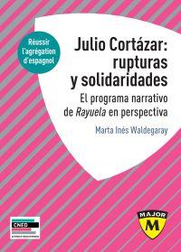 Julio Cortázar : rupturas y...
