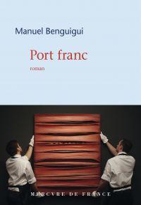 Port franc | Benguigui, Manuel (1976-....). Auteur