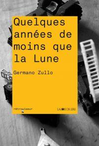 Quelques années de moins que la lune | ZULLO, Germano