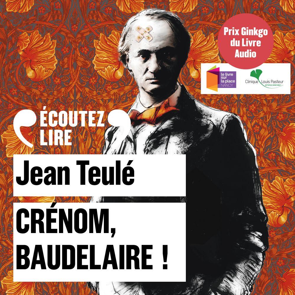 Crénom, Baudelaire ! |