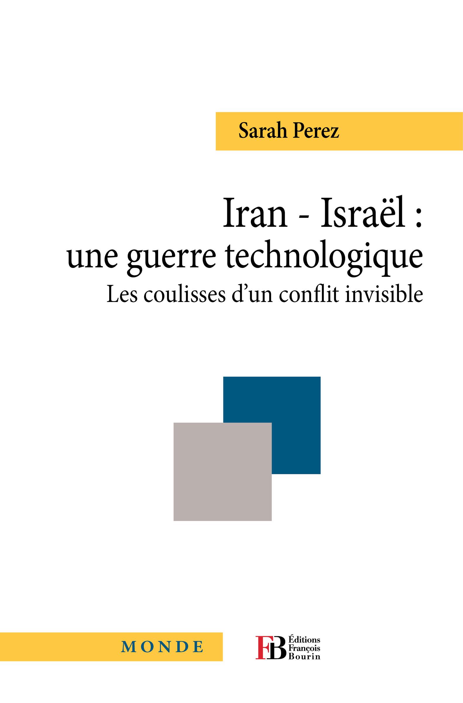 Iran-Isra?l: une guerre technologique, Les coulisses d'un conflit invisible
