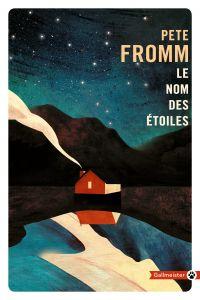 Le Nom des étoiles | Fromm, Pete. Auteur