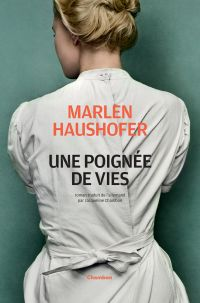 Une poignée de vies | Haushofer, Marlen. Auteur
