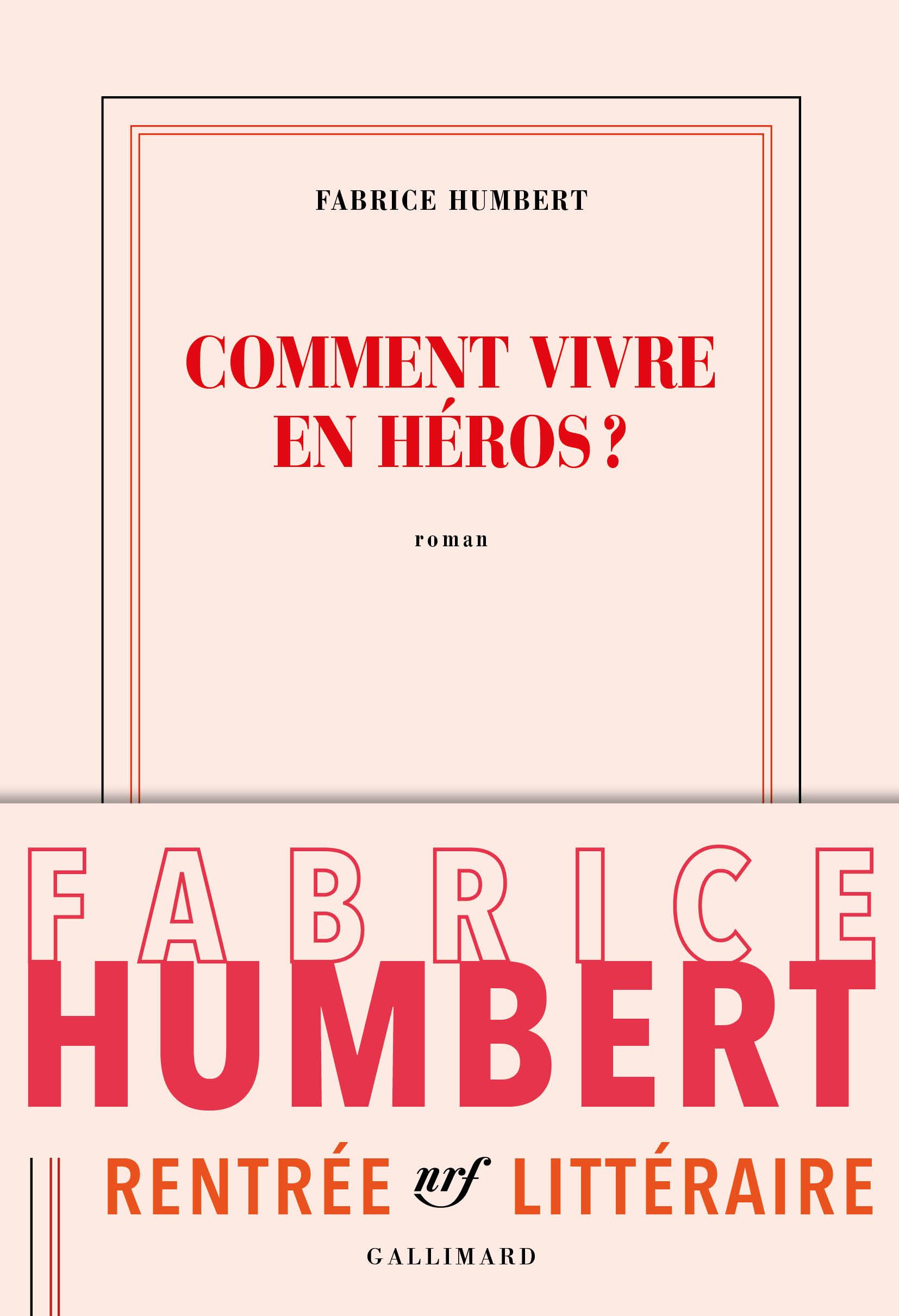 Comment vivre en héros? | Humbert, Fabrice