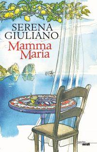 Mamma Maria | GIULIANO, Serena. Auteur