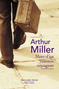 Mort d'un commis voyageur | Miller, Arthur (1915-2005). Auteur