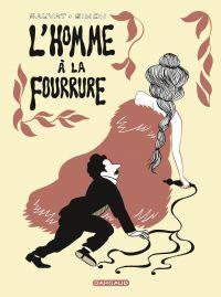 L'homme à la fourrure | Sauvat, Catherine (1958-....). Auteur