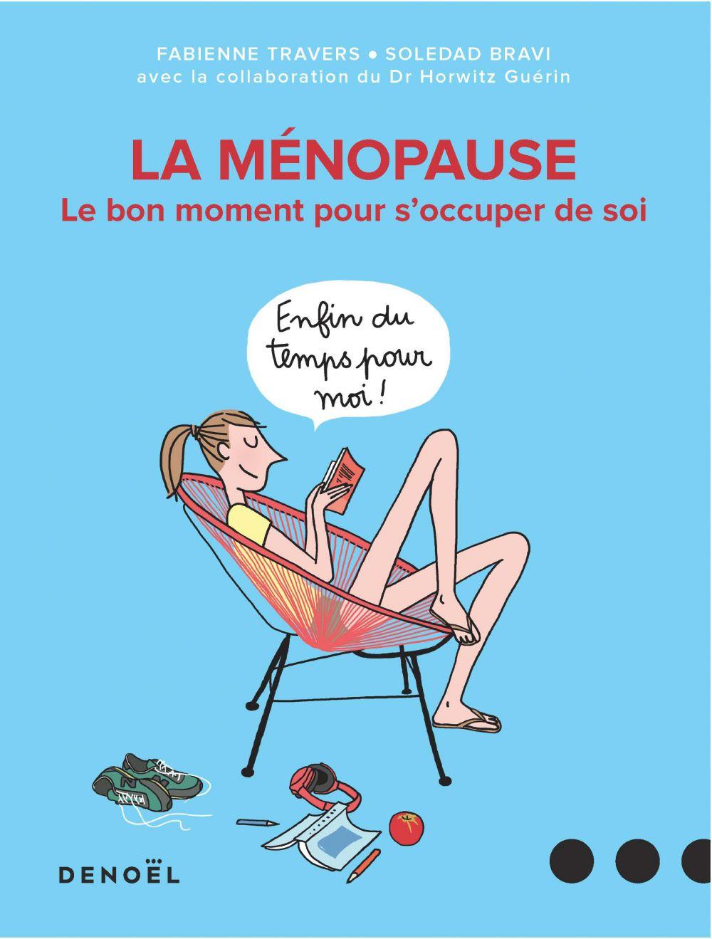 La ménopause. Le bon moment pour s'occuper de soi | Travers, Fabienne. Auteur