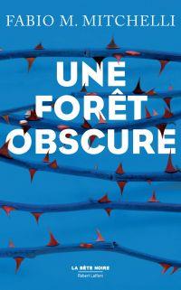 Une forêt obscure | M. MITCHELLI, Fabio. Auteur