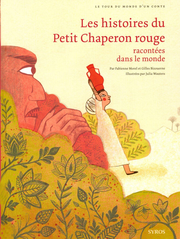 Les histoires du Petit Chaperon rouge racontées dans le monde | Bizouerne, Gilles. Auteur