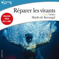 Réparer les vivants | de Kerangal, Maylis. Auteur