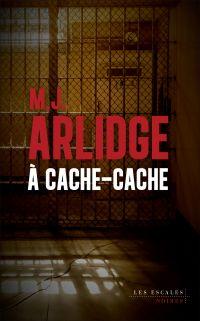 À cache-cache | ARLIDGE, M. J.. Auteur