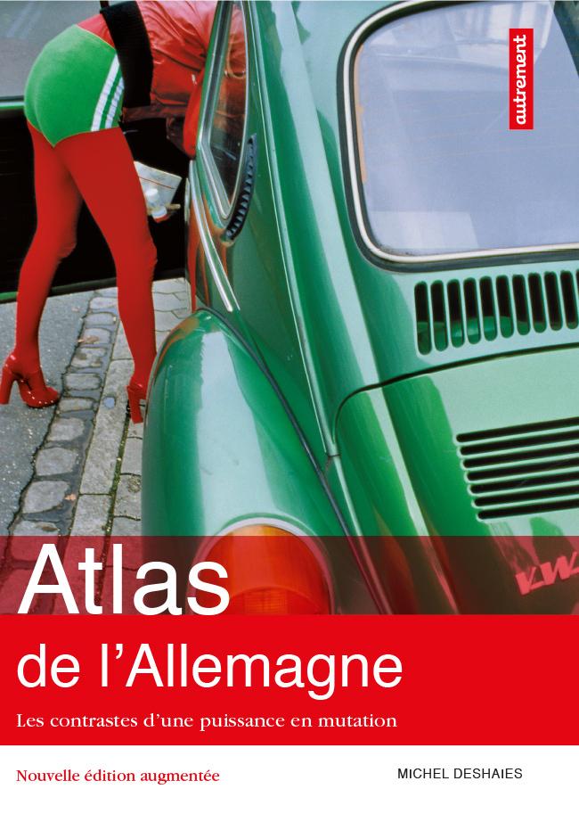 Atlas de l'Allemagne. Les contrastes d'une puissance en mutation