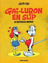 Gai-Luron en slip ou la bat...