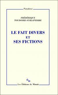 Le Fait divers et ses fictions | Toudoire-Surlapierre, Frédérique