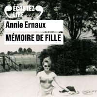 Mémoire de fille | Ernaux, Annie. Auteur