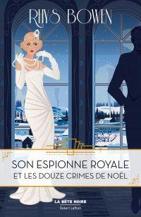 Son Espionne royale et les douze crimes de Noël - Tome 6 | BOWEN, Rhys. Auteur