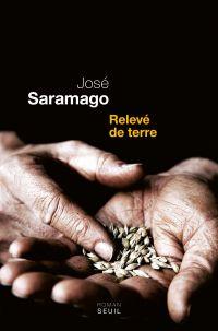 Relevé de terre | Saramago, José. Auteur
