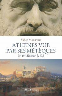 Athènes vue par ses métèques
