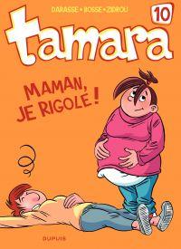 Tamara. Volume 10, Maman, je rigole !