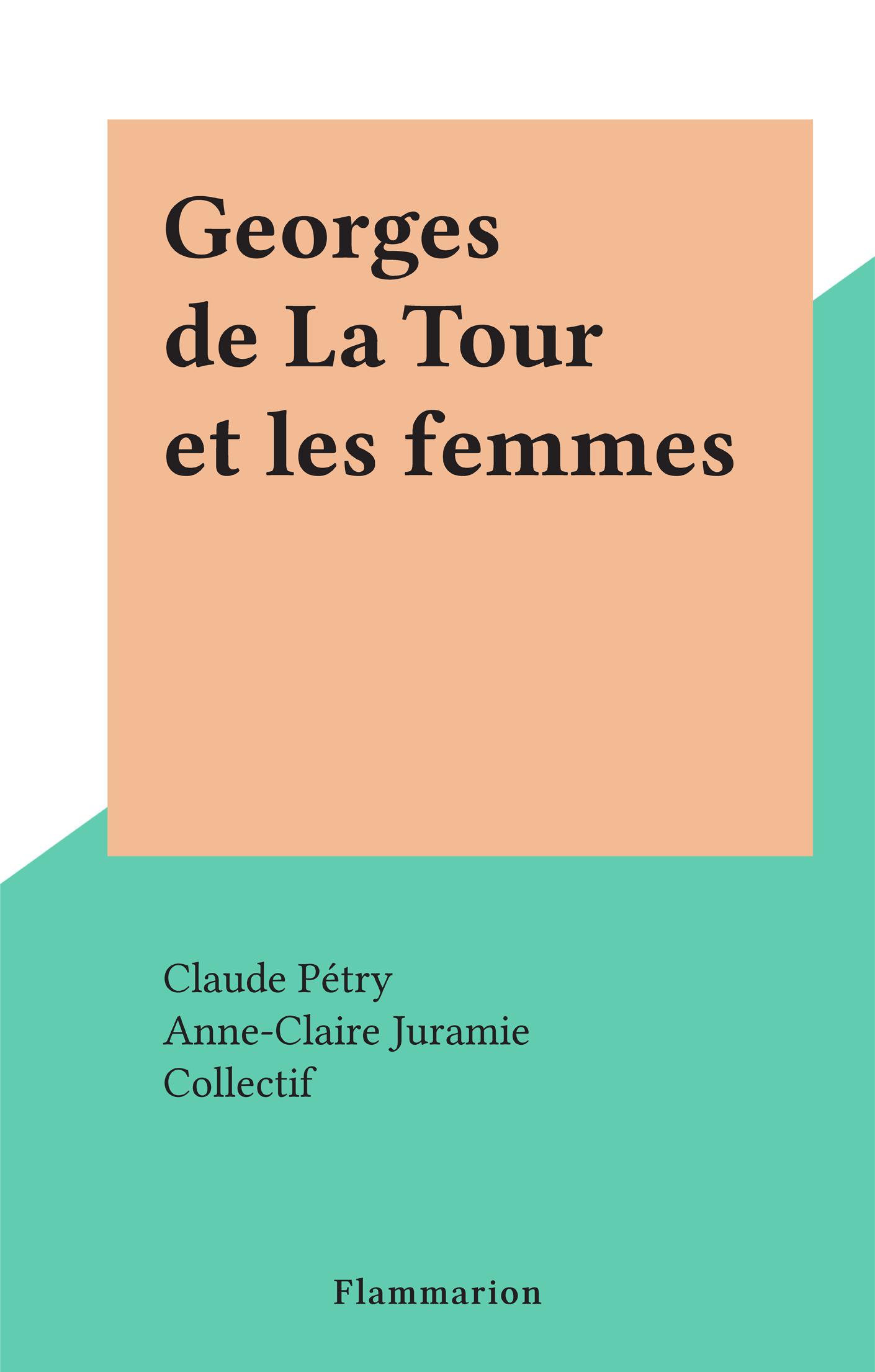 Georges de La Tour et les f...