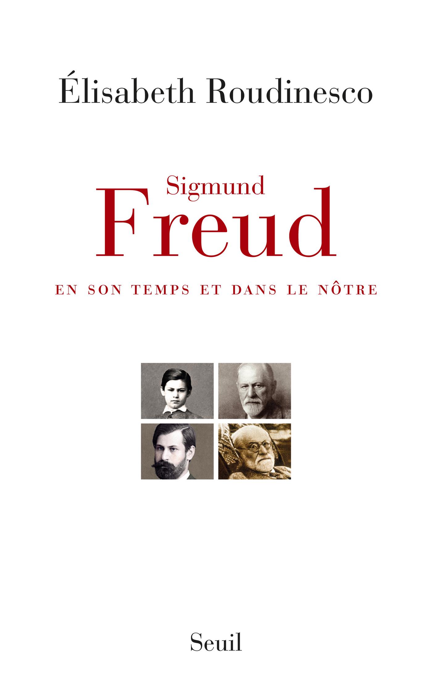 Sigmund Freud . en son temps et dans le nôtre | Roudinesco, Élisabeth