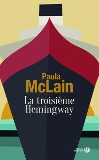 La Troisième Hemingway | MCLAIN, Paula. Auteur