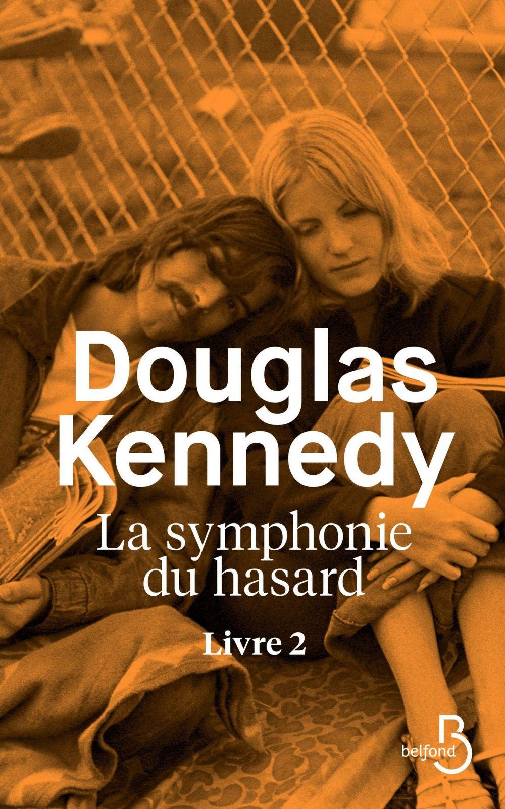 La Symphonie du hasard - Livre 2 | KENNEDY, Douglas. Auteur