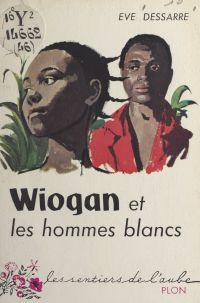 Wiogan et les hommes blancs