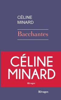 Bacchantes | Minard, Céline