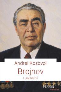 Brejnev | Kozovoï, Andreï (1975-....). Auteur
