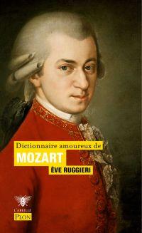 Dictionnaire amoureux de Mozart | RUGGIERI, Eve. Auteur