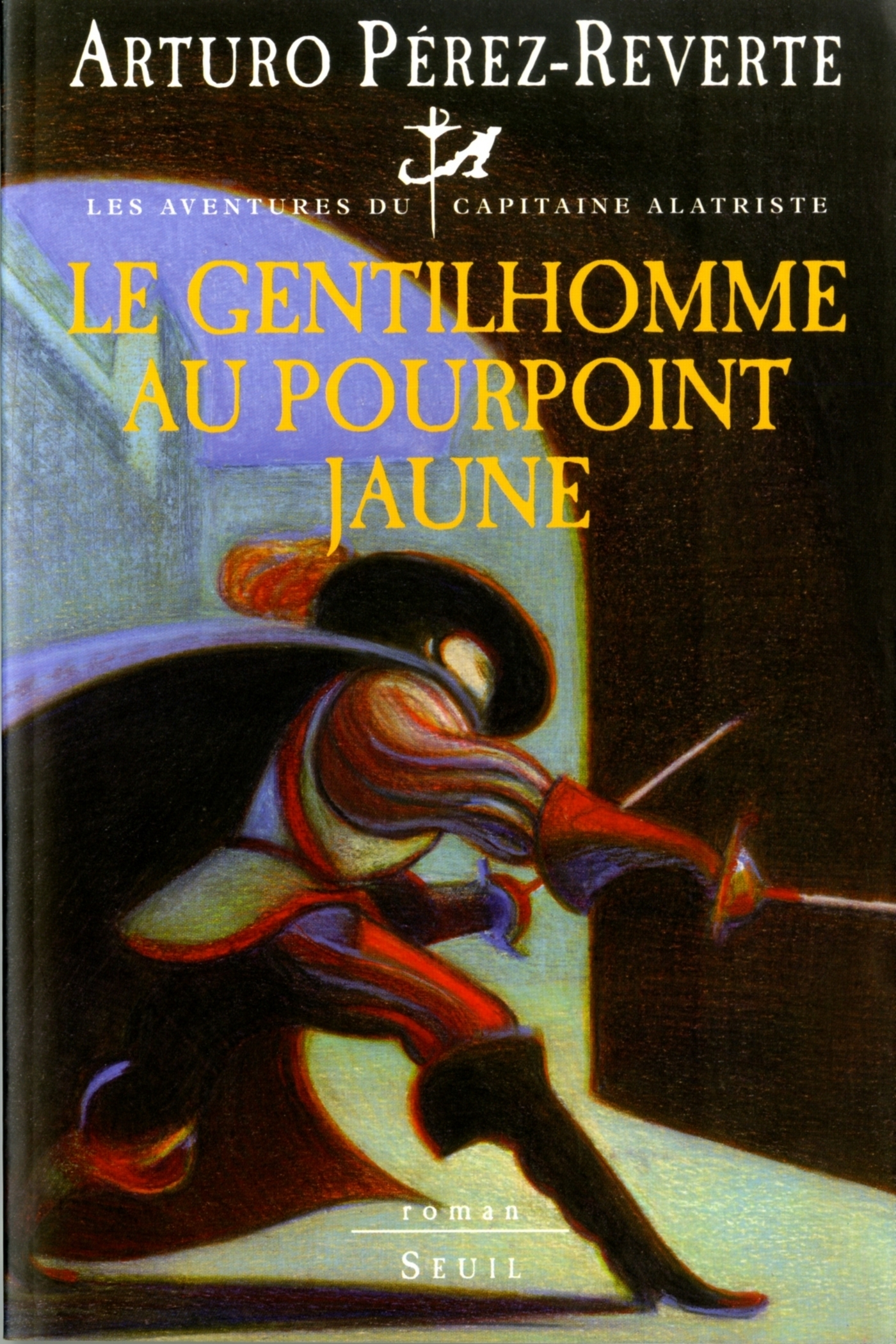 Les Aventures du Capitaine Alatriste - tome 5 Le Gentilhomme au pourpoint jaune | Pérez-Reverte, Arturo