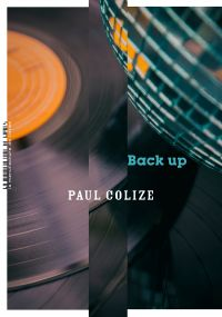 Back up | Colize, Paul. Auteur