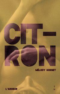Citron | Gornet, Mélody. Auteur
