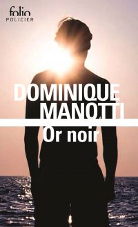 Or noir | Manotti, Dominique. Auteur