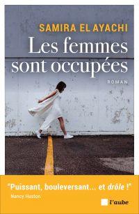 Les femmes sont occupées | EL AYACHI, Samira. Auteur