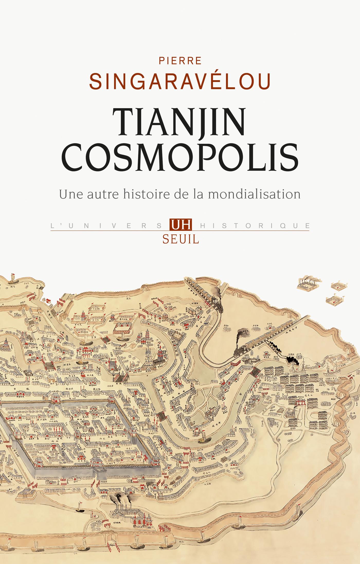 Tianjin Cosmopolis. Une histoire de la mondialisation en 1900