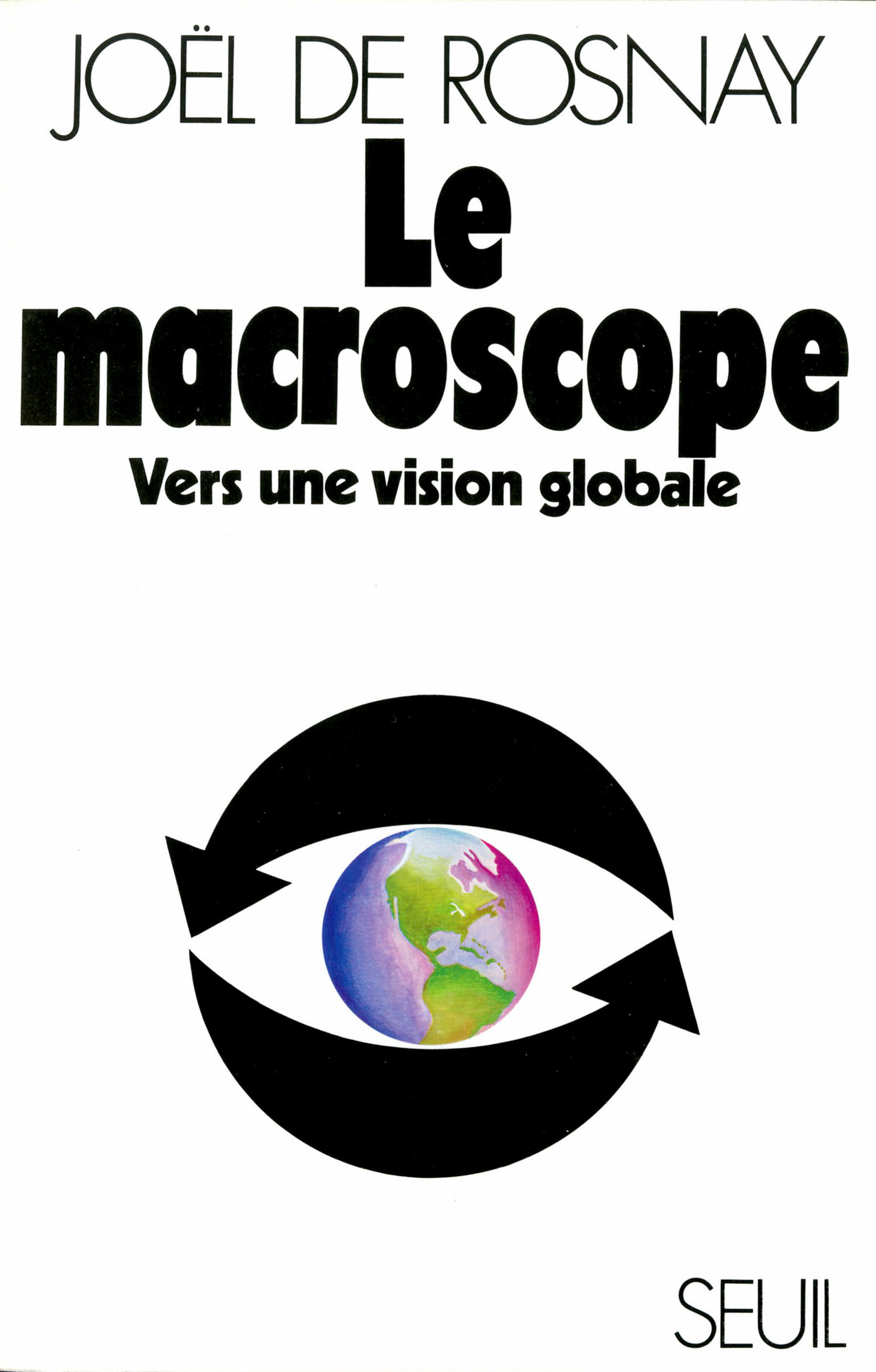 Le Macroscope. Vers une vision globale