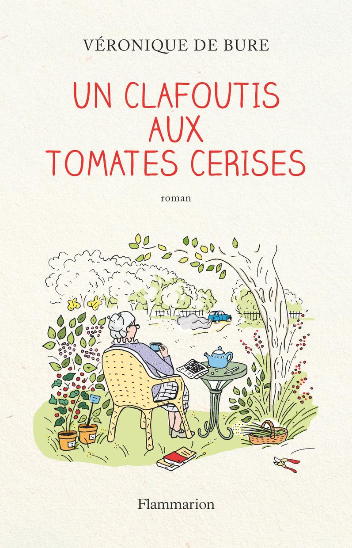 Un clafoutis aux tomates cerises | Bure, Véronique de