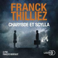 Charybde et Scylla | THILLIEZ, Franck. Auteur