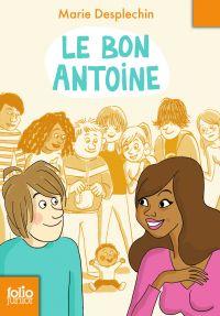 Le bon Antoine | Desplechin, Marie. Auteur