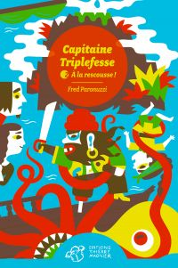 Capitaine Triplefesse - Tome 2 |