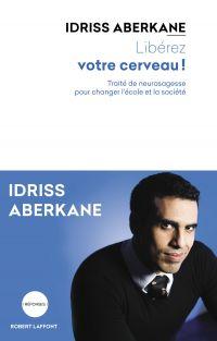 Libérez votre cerveau ! | ABERKANE, Idriss. Auteur