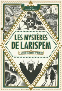 Les Mystères de Larispem (Tome 1) - La sang jamais n'oublie | Pierrat-Pajot, Lucie