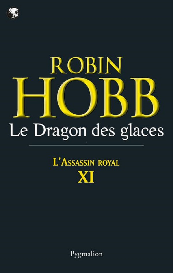 L'Assassin royal (Tome 11) - Le Dragon des glaces | Hobb, Robin